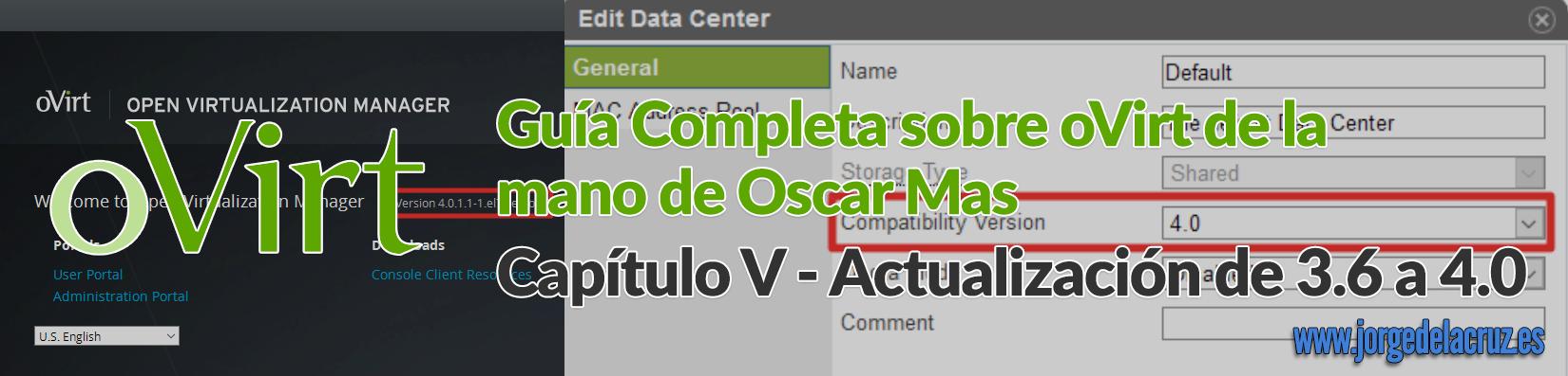 oVirt - Actualización de 3 6 a 4 0 - El Blog de Jorge de la Cruz