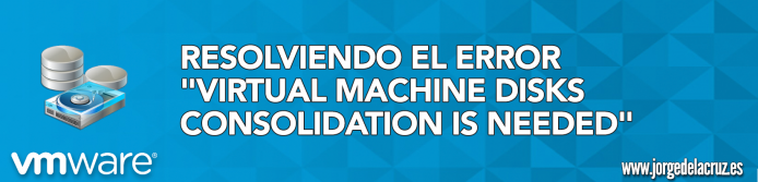 vmware machine disk consolidation is needed