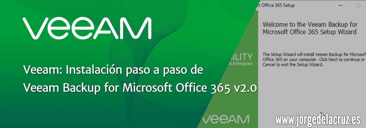 Veeam: Instalación paso a paso de Veeam Backup for Microsoft Office