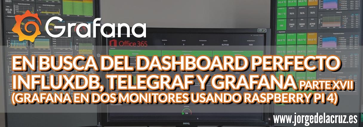 En busca del Dashboard perfecto: InfluxDB, Telegraf y Grafana