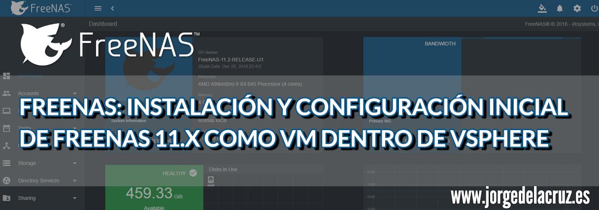FreeNAS: Instalación y configuración inicial de FreeNAS 11 x como VM