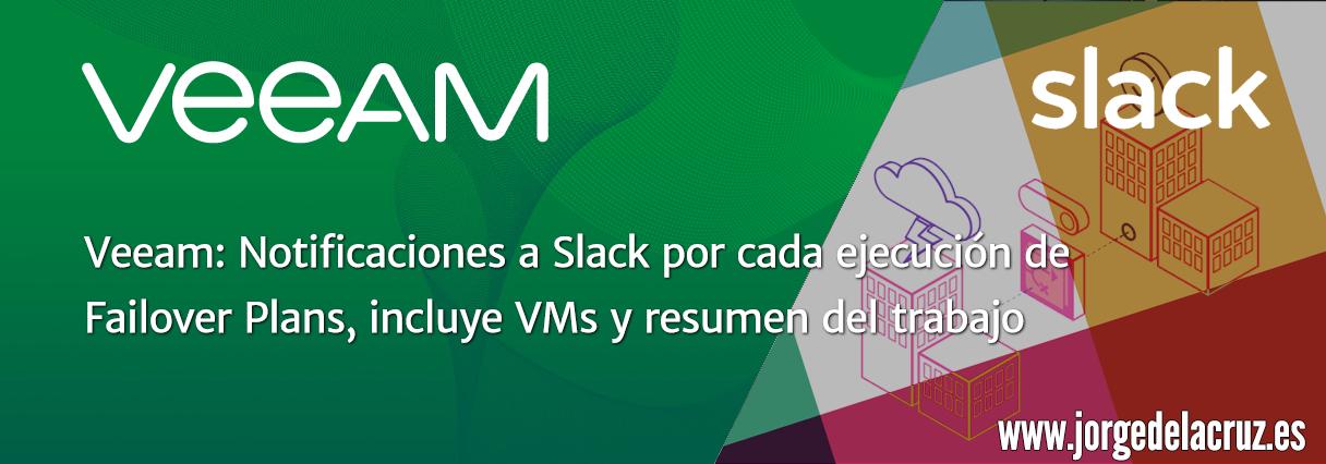 Veeam: Notificaciones a Slack por cada ejecución de Failover